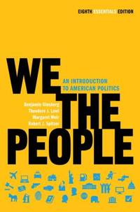 We the People : An Introduction to American Politics