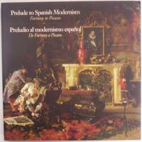 Prelude to Spanish Modernism Fortuny to Picasso