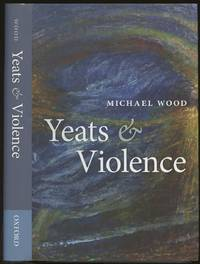 Yeats and Violence by  Michael Wood  - First printing  - 2010  - from Common Crow Books (SKU: B48672)