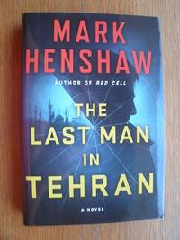 The Last Man in Tehran by  Mark Henshaw - First edition first printing - 2017 - from Scene of the Crime Books, IOBA (SKU: 19105)