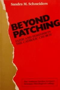 Beyond Patching: Faith and Feminism in the Catholic Church : The Anthony  Jordan Lectures Newman...