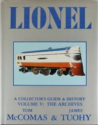 image of Lionel: A Collector's Guide and History Volume V: The Archives