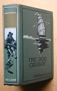 The Dog Crusoe and His Master. A Story of Adventure in the Western Prairies.