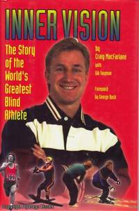 Inner Vision: The Story of the World's Greatest Blind Athlete