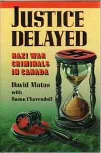 Justice Delayed , Nazi War Criminals in Canada