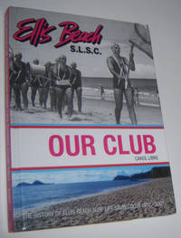 ELLIS BEACH: Our Club. The History of Ellis Beach Surf Life Saving Club  1957-2007