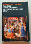 image of Painting and Experience in Fifteenth Century Italy: a primer in the social history of pictorial style