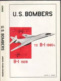 image of U.S. Bombers:  B-1 1928 to B-1 1980's --with over 200 Photos