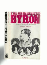The Uninhibited Byron: An Account of His Sexual Confusion