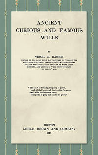 Ancient, Curious, and Famous Wills