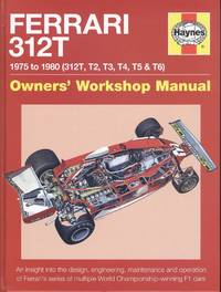 Ferrari 312T: 1975 to 1980 (312T, T2, T3, T4, T5 & T6) (Owners' Workshop Manual)