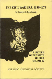 image of The Civil War Era 1850-1873 (The History of The State of Ohio, Volume IV)