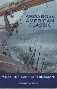 Aboard An American Classic - Across the Atlantic with BRILLIANT  [SIGNED COPY]