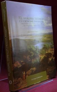 El Analisis Teorico en Ciencias Sociales. Aplicacion a una Teoria del Origen del Estado en Mesoamerica by Manuel Gándara Vázquez - Paperback - First - 2011 - from The Book Collector ABAA, ILAB (SKU: A2094)