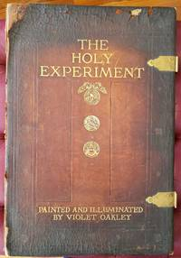 The Holy Experiment: a Message to the World from Pennsylvania. Series of Mural Paintings By Violet Oakley, in the Governor's Reception Room and in the Senate Chamber of the State Capitol at Harrisburg, Pennsylvania, U.S.A.
