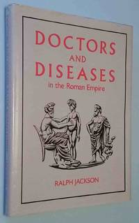 Doctors and Disease in the Roman Empire