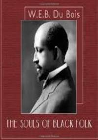 The Souls of Black Folk by W. E. B. Du Bois - 2014-01-06