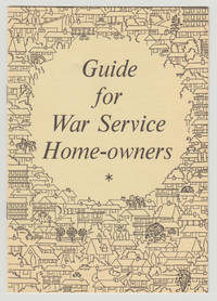 GUIDE FOR WAR SERVICE HOME-OWNERS