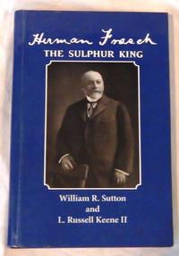Herman Frasch: The Sulphur King