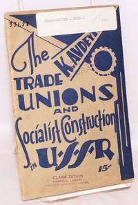 The trade unions and socialist construction in USSR
