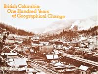 British Columbia: One Hundred Years of Geographical Change