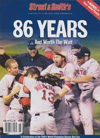 Street and Smith's 86 Years…And Worth The Wait: A Celebration of the 2004 World Champion Boston Red Sox