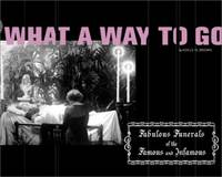 image of What a Way to Go: Fabulous Funerals of the Famous and the Infamous