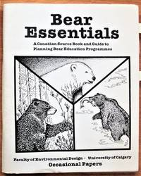 image of Bear Essentials. A Canadian Source Book and Guide to Planning Bear Education Programmes