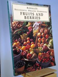 Rodale's Successful Organic Gardening: Fruits and Berries