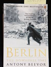 Berlin: The Downfall 1945 by  Antony Beevor - Paperback - 1st Edition  - 2003 - from MAD HATTER BOOKSTORE (SKU: 004387)