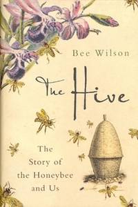 The Hive. The Story of the Honeybee and Us