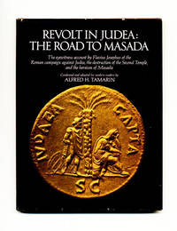 Revolt in Judea, the Road to Masada: the Eyewitness Account by Flavius  Josephus of the Roman Campaign Against Judea, the Destruction of the  Second Temple, and the Heroism of Masada