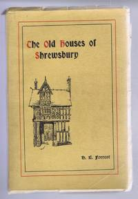 image of The Old Houses of Shrewsbury, Their History and Associations