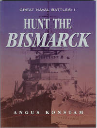 Hunt the Bismarck (Great Naval Battles: 1) by  Angus KONSTAM - Paperback - First edition - 2004 - from Peter White Books (SKU: 8030)