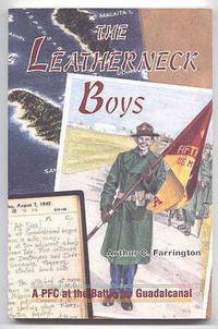 THE LEATHERNECK BOYS: A PFC AT THE BATTLE FOR GUADALCANAL.