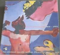 image of South  African  Art  1850-2002  The  Goodman  Gallery-Michael  Stevenson-Deon  Viljoen