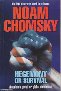 image of Hegemony Or Survival: America's Quest For Global Dominance