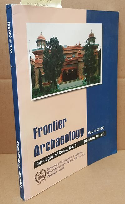Peshawar, Pakistan: Directorate of Archaeology of Museums, 2004. First Edition . Quarto; VG- Paperba...