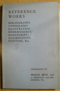 A Catalogue of Reference Works: Bibliography, Typography, Illustration, Bookbindings, Illumination, Painting, Etc.: Also Some Original Documents Relating to Book Production and Calligraphy: No. 844, Summer 1957