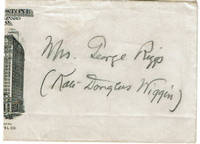 ENVELOPE SIGNED BY AMERICAN EDUCATOR AND CHILDREN\'S AUTHOR KATE DOUGLAS WIGGIN WITH BOTH HER MARRIED AND PROFESSIONAL NAMES.