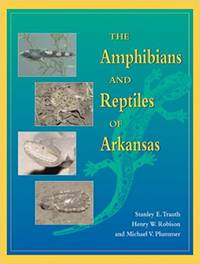 The Amphibians and Reptiles of Arkansas