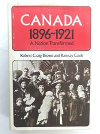 Canada 1896-1921: A nation transformed (Canadian centenary series) by Brown, Robert Craig