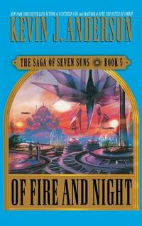 Of Fire and Night : The Saga of Seven Suns  Book 5