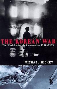 The Korean War: The West Confronts Communism, 1950-1953