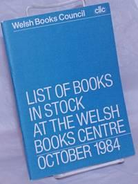 image of List of Books in Stock at the Welsh Book Center, October 1984 / Rhestr O Lyfrau Yn Y Ganolfan Llyfrau Cymraeg, Hydref 1984