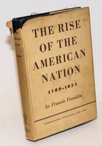 The rise of the American nation, 1789-1824