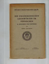 image of Die Urgermanischen Lehnworter Im Finnischen II. Supplement Und Wortindex