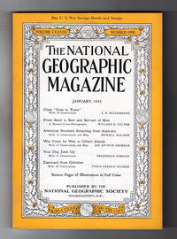 National Geographic Magazine - January, 1943. Glass Goes to Town; From Sand to Seer; American Bombers Attacking from Australia; War in the Gilbert Islands; Dogs Join Up; Eastward From Gibraltar