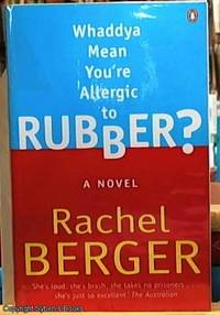 image of Whaddya Mean You're Allergic to Rubber?