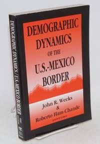 Demographic dynamics of the U.S.-Mexico border